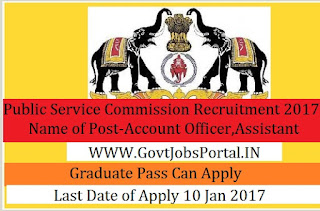 Public Service Commission Recruitment 2017 For Account Officer &  Assistant Officer Post