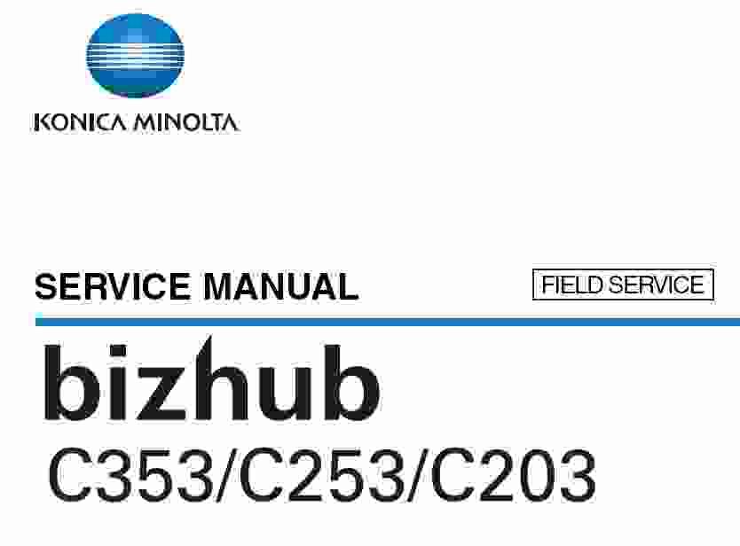konica minolta bizhub c353 c253 c203 service manual printer manual rh printermanualguides blogspot com Bizhub C353 bizhub c35 field service manual