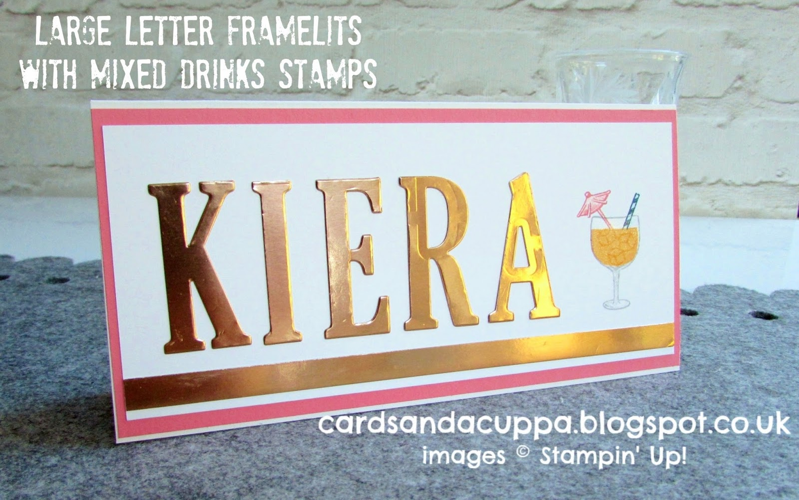 Sarah jane rae cardsandacuppa stampin up uk order online 247 i used my large letter framelits to die cut kiera from copper foil sheets and teamed it with the mixed drinks stamps to make this card bookmarktalkfo Gallery