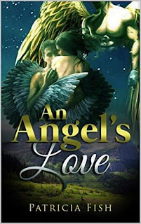 An Angel's Love - Paranormal angelic romance by Patricia Fish