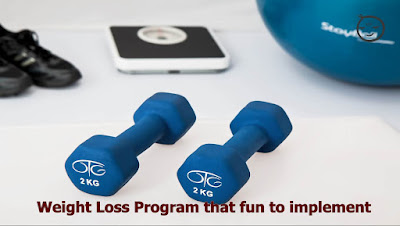 Weight Loss Program that fun to implement