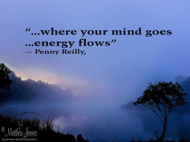 'Where your mind goes ... energy flows' - Penny Reilly