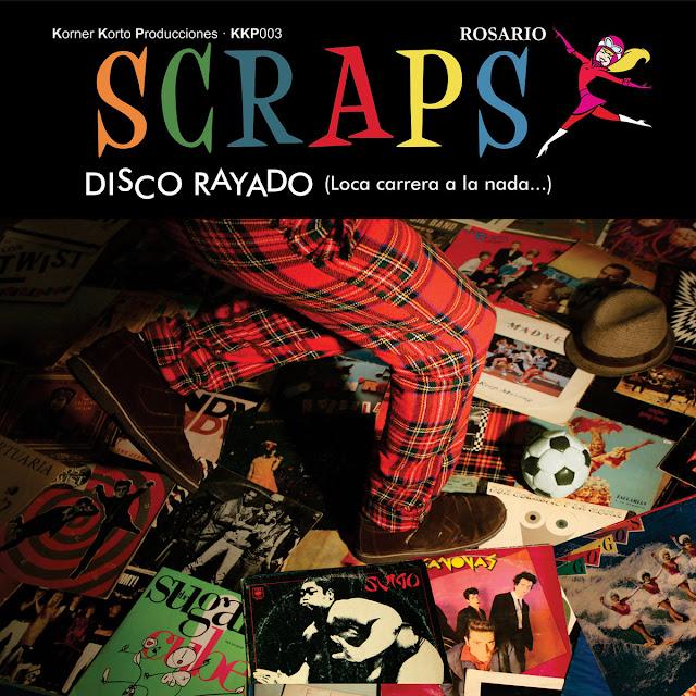 SCRAPS - Disco Rayado (Loca carrera a la nada...) (2016)