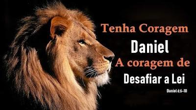 Série: Tenha Coragem - Daniel: A Coragem de Desafiar a Lei