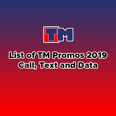 List of TM Promos 2019 - Call, Text and Internet Data | PinoyTechSaga