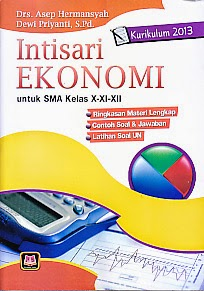 AJIBAYUSTORE  Judul : INTISARI EKONOMI  SMA X-XI-XII KURIKULUM 2013 Pengarang : Drs. Asep Hermansyah & Dewi Priyani,S.Pd. Penerbit : Pustaka Setia