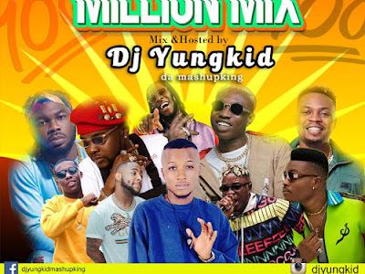 DOWNLOAD MIXTAPE: Dj Yungkid - 100 Million Mix