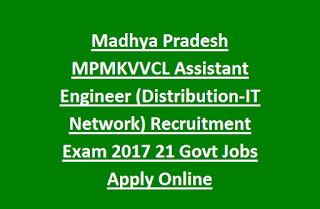 Madhya Pradesh MPMKVVCL Assistant Engineer (Distribution-IT Network) Recruitment Exam 2017 21 Govt Jobs Apply Online