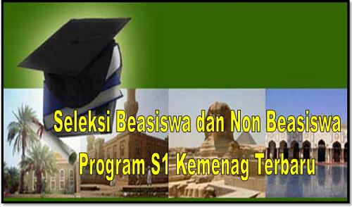 Seleksi Beasiswa dan Non Beasiswa Program S1 Kemenag Terbaru