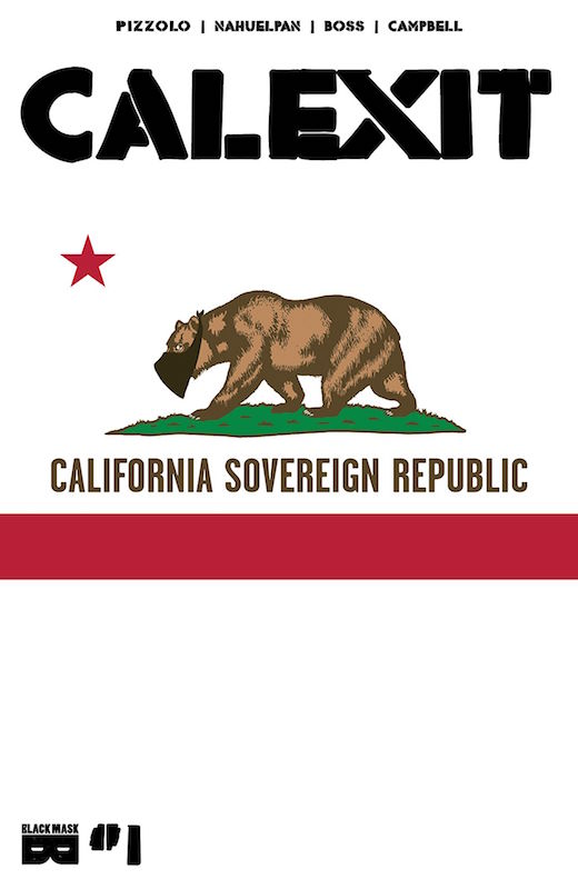 Calexit #1, Story: Matteo Pizzolo Art: Amancay Nahuelpan Colors: Tyler Boss Flats: Dee Cunniffe Maps: Richard Nisa Letters: Jim Campbell Flags: Robert Anthony Jr. Assistant: Philip W. Smith II.