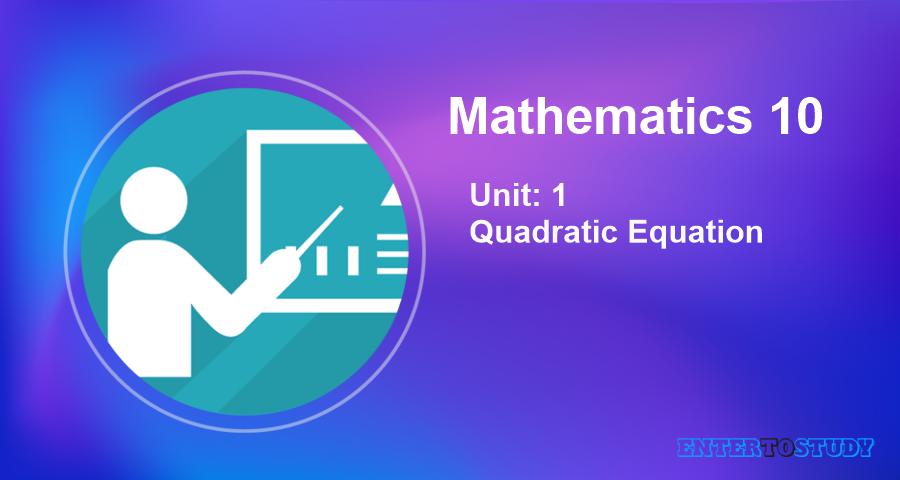 KIPS 10th Class Math Notes Unit 1: Quadratic Equation