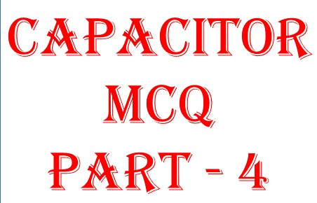 Capacitor objective question -4