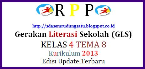 RPP Gerakan Literasi Sekolah Kelas 4 tema 8 Update Terbaru