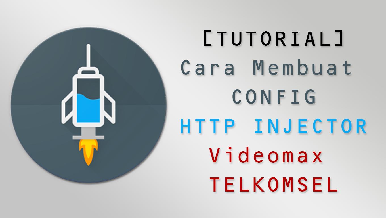 Cara Membuat Payload / Config HTTP Injector Videomax