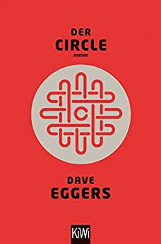 Neuzugänge April 2018 - The Circle von Dave Eggers