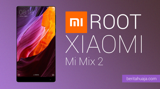 How To Root Xiaomi Mi Mix 2 And Install TWRP Recovery
