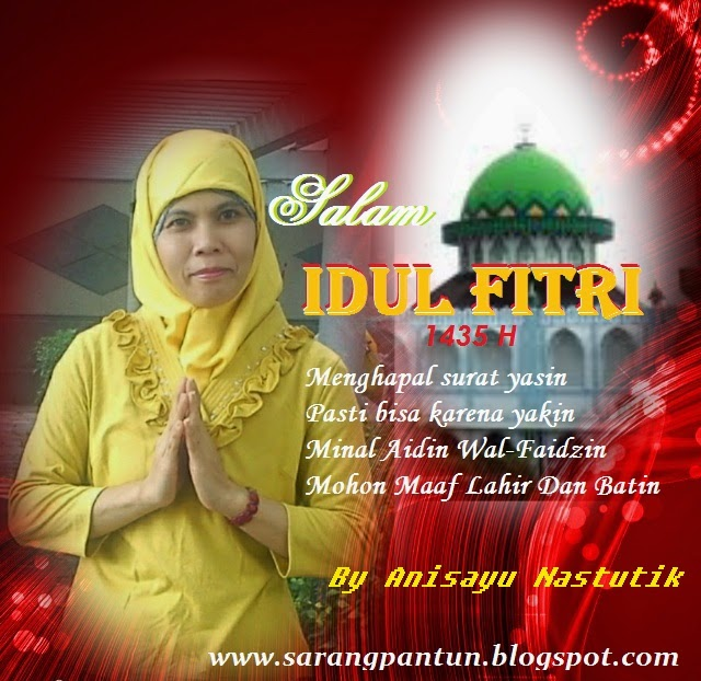 PANTUN CINTA: Pantun Menyambut Hari Raya Idul Fitri 1435 H