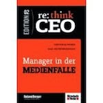 re: think CEO, 2. Manager in der Medienfalle