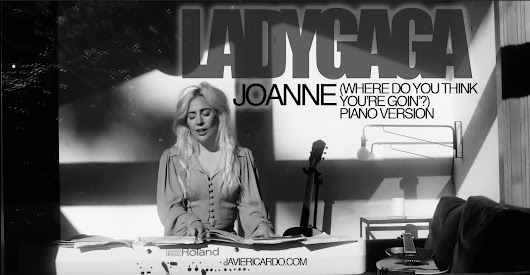 LADY GAGA / JOANNE (WHERE DO YOU THINK YOU'RE GOIN'?) / PIANO VERSION (VIDEO)