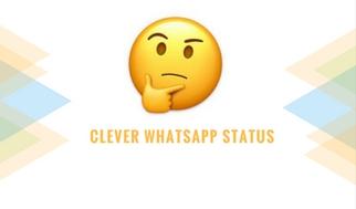 Clever Whatsapp Status