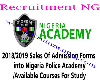 2018/2019 Sales Of Admission Forms into Nigeria Police Academy/Available Courses For Study