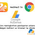 Cara Meningkatkan Pendapatan Adsense Dengan Redirect UC Browser Ke Google Chrome