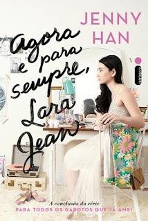 Agora e para sempre, Lara Jean - Jenny Han | Resenha