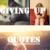 Giving Up ~ Quotes :P ~ Kind of giving up..