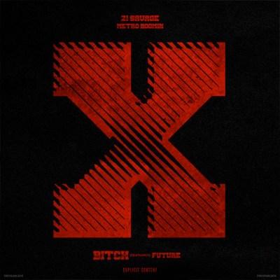 21 Savage & Metro Boomin - X ft Future