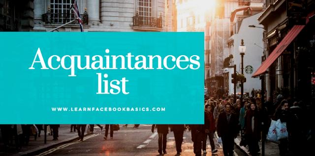How do I create an Acquaintances list on Facebook?