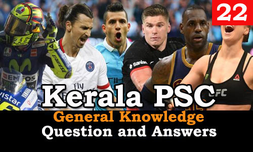 Kerala PSC General Knowledge Question and Answers - 22