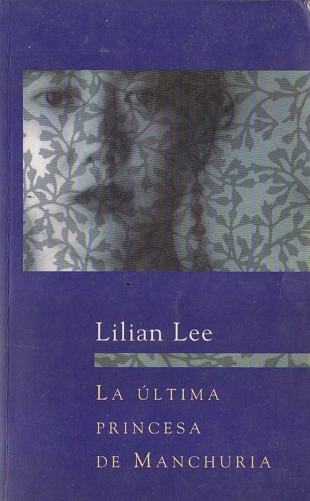 La última princesa de manchuria – Lilian Lee