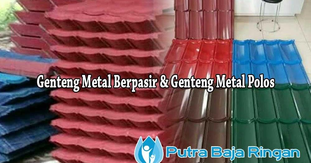 Distributor Baja Ringan Di Depok Harga Genteng Metal Pasir 2020 Murah Berkualitas Cv