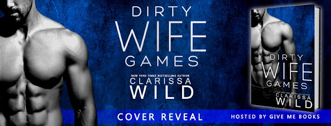 COVER REVEAL PACKET - Dirty Wife Games by Clarissa Wild