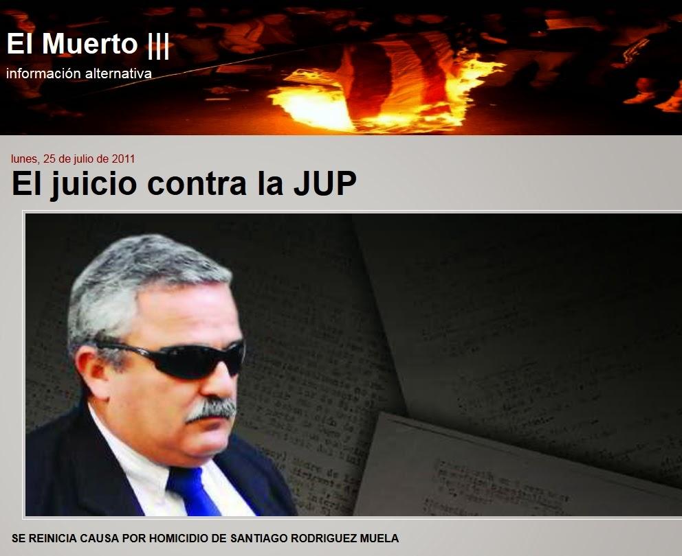 http://elmuertoquehabla.blogspot.nl/2011/07/el-juicio-contra-la-jup.html