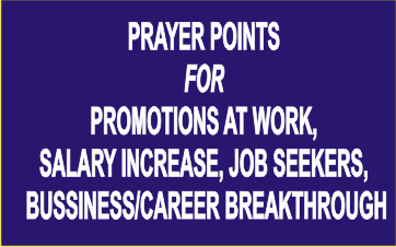 secreteofprayers: PRAYER POINTS FOR PROMOTIONS AT WORK