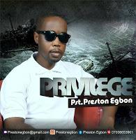 DOWNLOAD MP3: Privilege – Pastor Preston Egbon