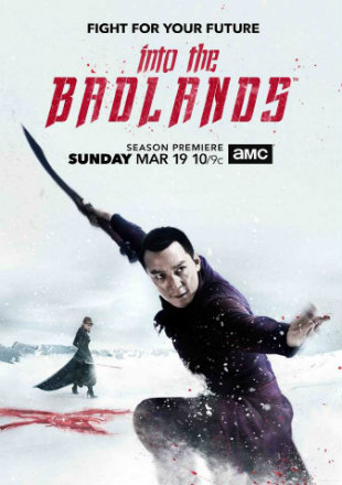 Into The Badlands 2015 Complete S03 HDRip 720p Dual Audio In Hindi English