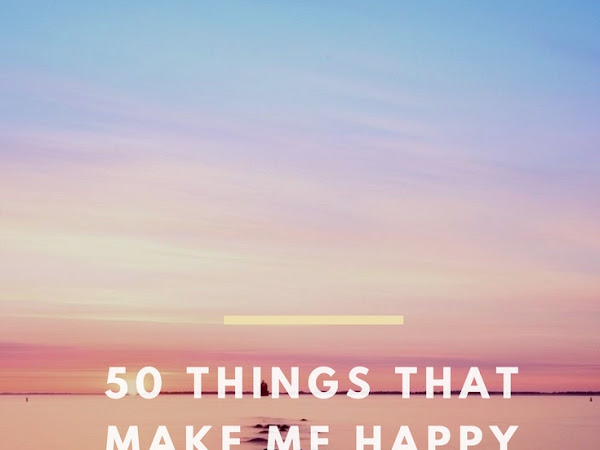 50 things that make me happy | TAG