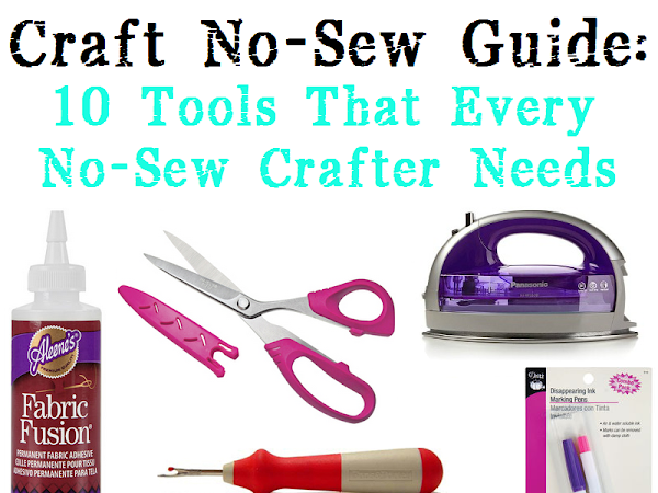 Craft No-Sew Guide: 10 Tools That Every No-Sew Crafter Needs