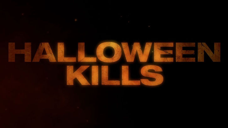 MOVIES: Halloween Kills - Trailers + Synopsis *Updated 24th June 2021*