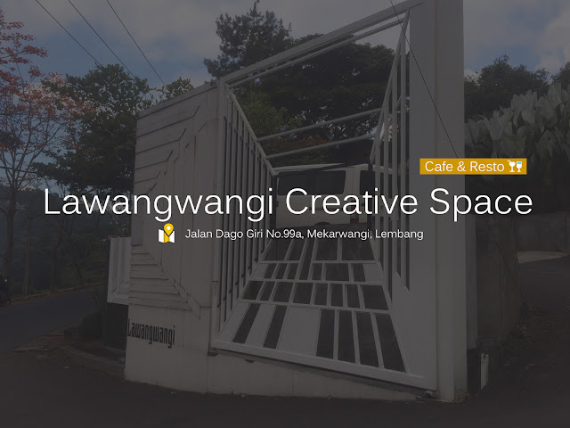 Lawangwangi Creative Space - Resto & Cafe (Bandung)