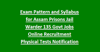 Exam Pattern and Syllabus for Assam Prisons Jail Warder 135 Govt Jobs Online Recruitment Physical Tests Notification 2018