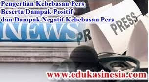Pengertian Kebebasan Pers Beserta Dampak Positif dan Dampak Negatif Kebebasan Pers