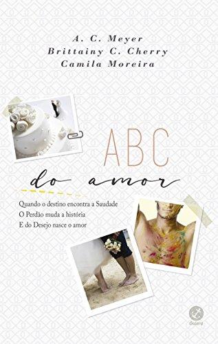 ABC do amor Brittainy C. Cherry, A. C. Meyer, Camila Moreira
