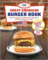 Great American Burger Book: How to Make Authentic Regional Hamburgers at Home by George Motz