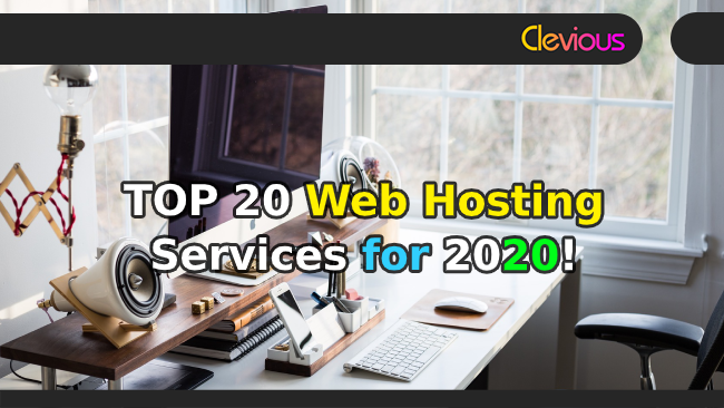 Top 20 Web Hosting Services For 2020! - Clevious
