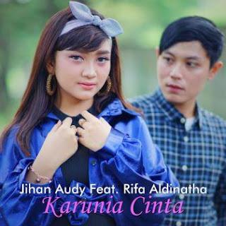 Jihan Audy - Karunia Cinta feat. Rifa Aldinatha Mp3
