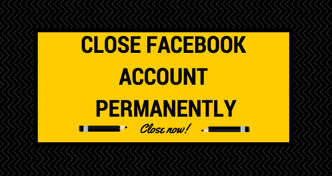Close Facebook account Permanently