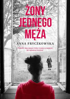 Anna Fryczkowska. Żony jednego męża.